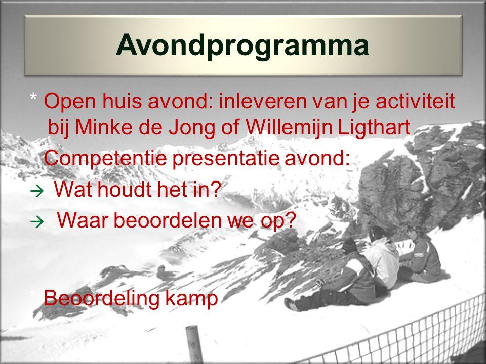 * Open huis avond: inleveren van je activiteit bij Minke de Jong of Willemijn Ligthart * Competentie presentatie avond:  Wat houdt het in.