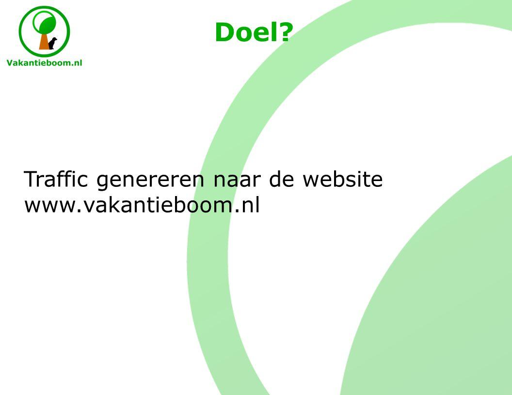 Doel Traffic genereren naar de website www.vakantieboom.nl