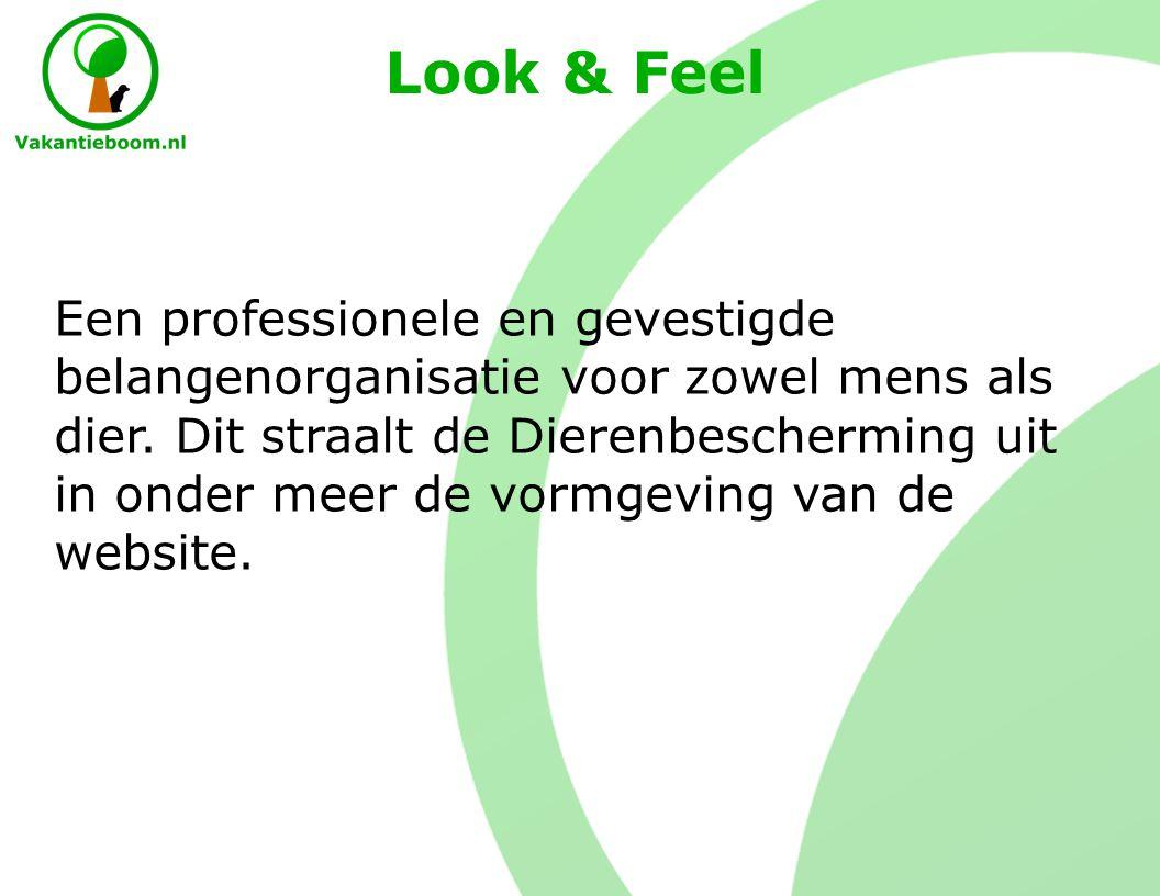 Look & Feel Een professionele en gevestigde belangenorganisatie voor zowel mens als dier.