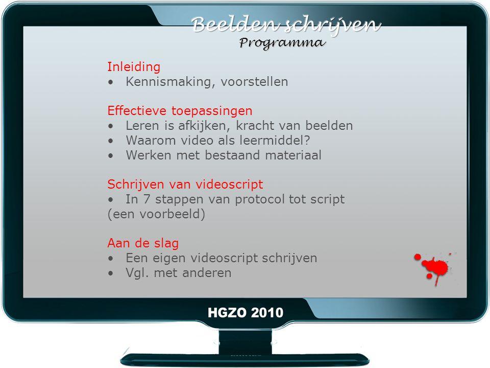 Inleiding Kennismaking, voorstellen Effectieve toepassingen Leren is afkijken, kracht van beelden Waarom video als leermiddel.