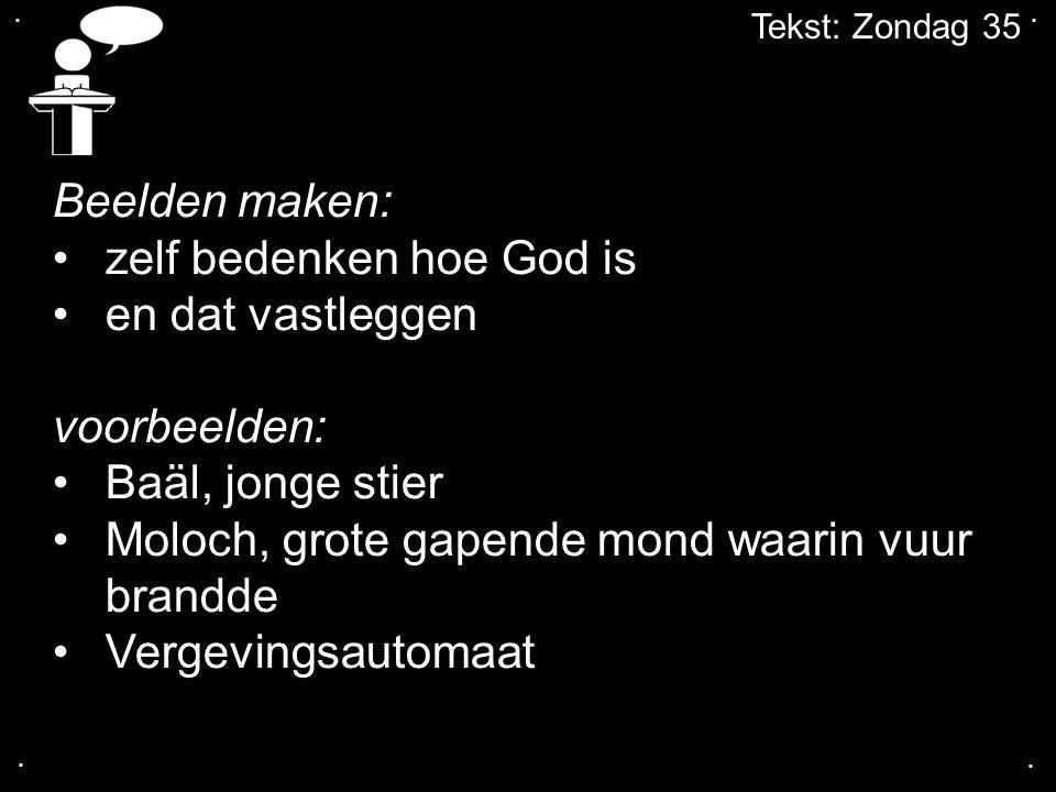 .... Tekst: Zondag 35 Welke menselijke beelden over God kom je vandaag in Nederland tegen?