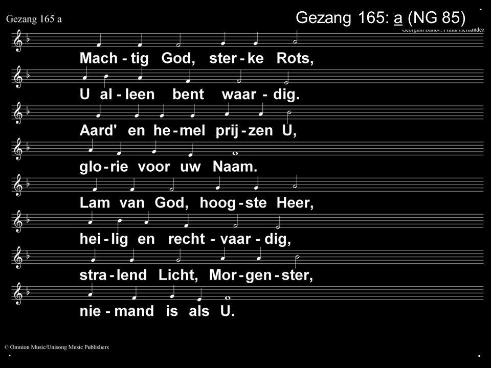 ... Gezang 165: b (NG 85)