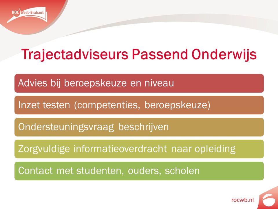 Trajectadviseurs Passend Onderwijs Advies bij beroepskeuze en niveauInzet testen (competenties, beroepskeuze)Ondersteuningsvraag beschrijvenZorgvuldig