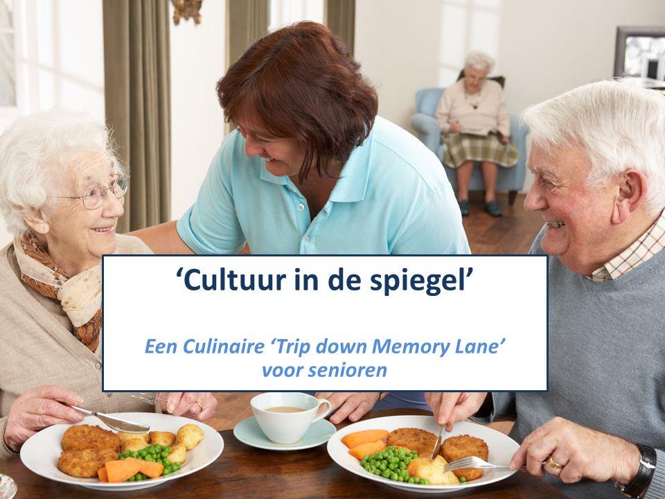 'Cultuur in de spiegel' Een Culinaire 'Trip down Memory Lane' voor senioren