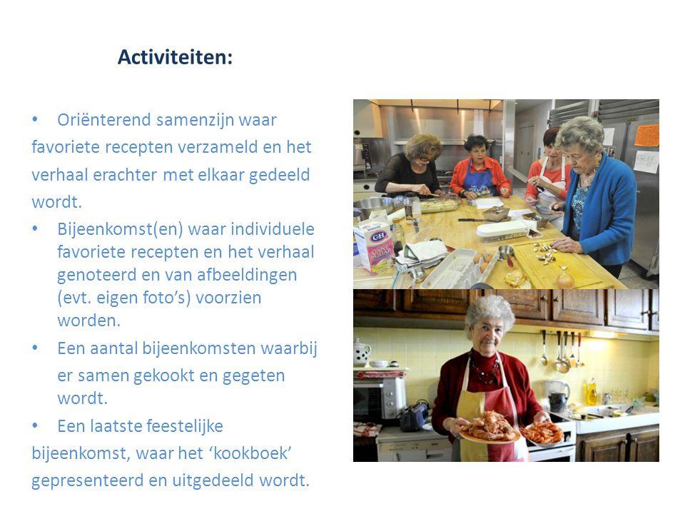 Activiteiten: Oriënterend samenzijn waar favoriete recepten verzameld en het verhaal erachter met elkaar gedeeld wordt.