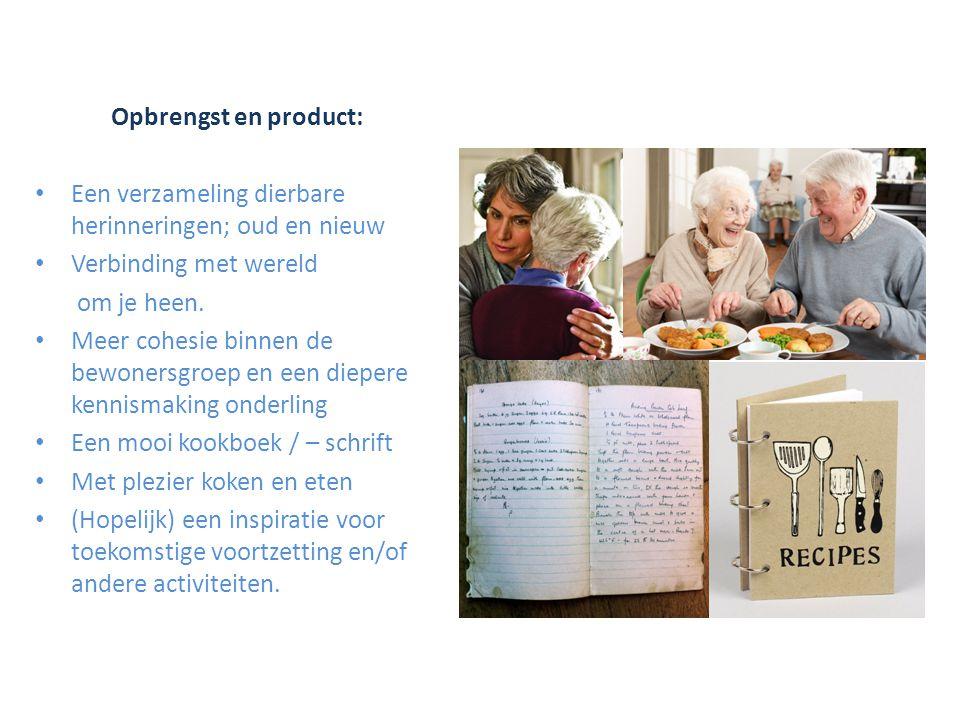 Opbrengst en product: Een verzameling dierbare herinneringen; oud en nieuw Verbinding met wereld om je heen.