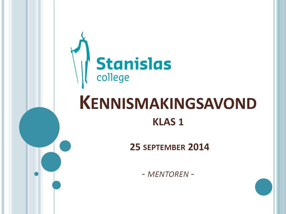 K ENNISMAKINGSAVOND KLAS 1 25 SEPTEMBER 2014 - MENTOREN -