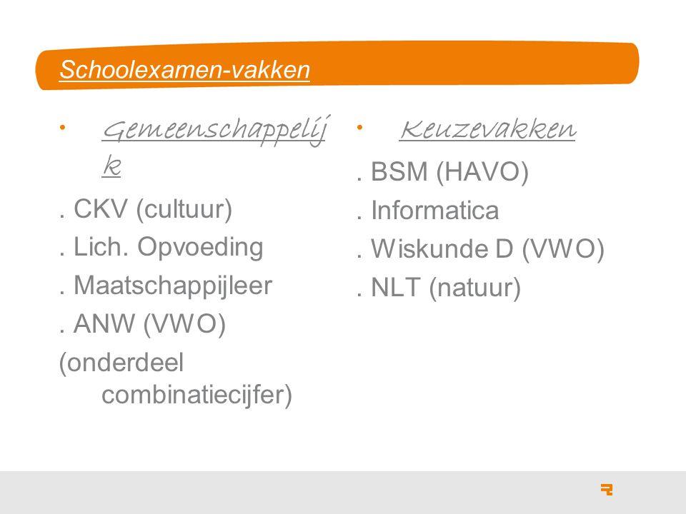 Schoolexamen-vakken Gemeenschappelij k. CKV (cultuur).