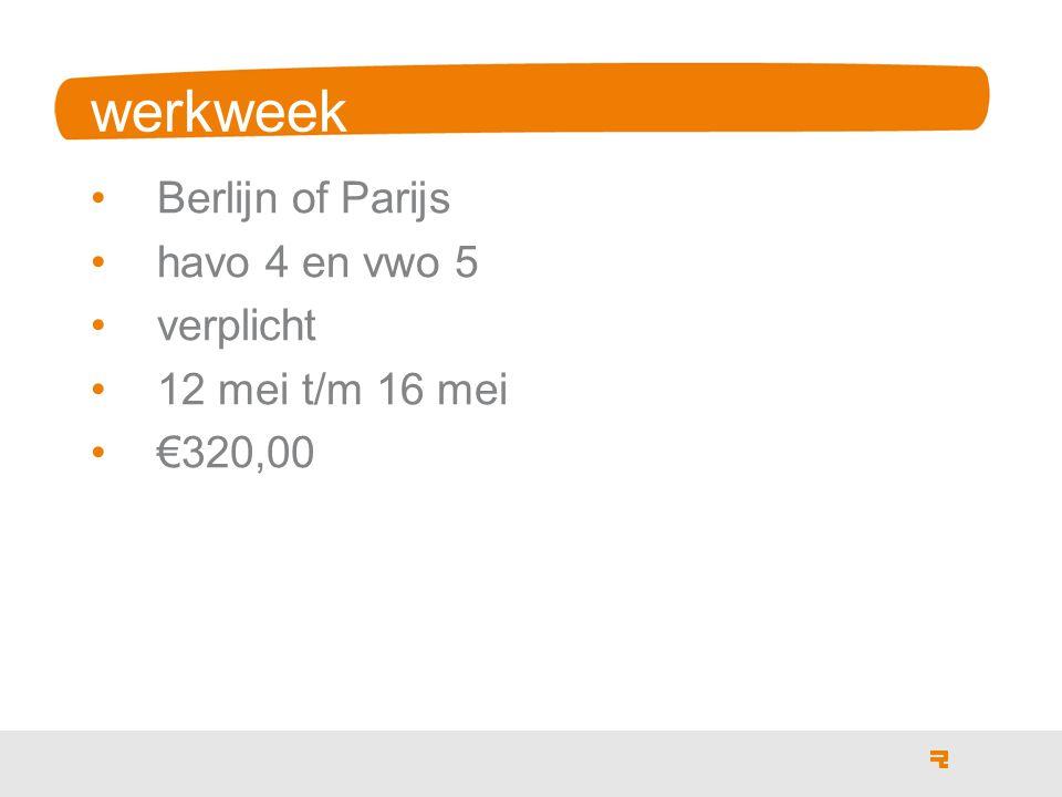 werkweek Berlijn of Parijs havo 4 en vwo 5 verplicht 12 mei t/m 16 mei €320,00