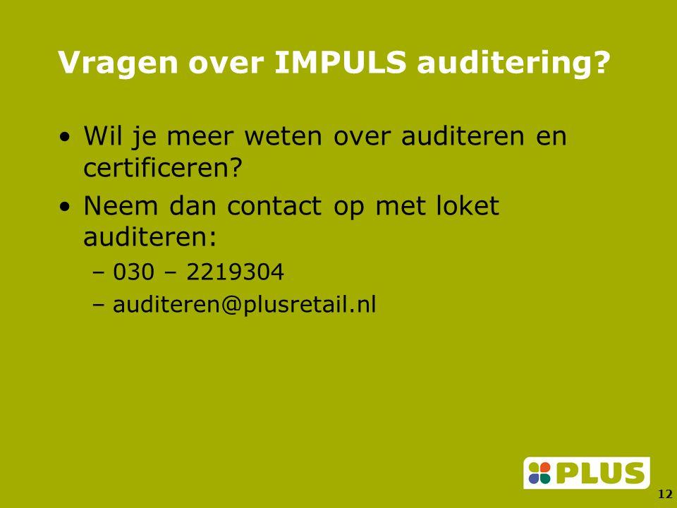 12 Vragen over IMPULS auditering. Wil je meer weten over auditeren en certificeren.