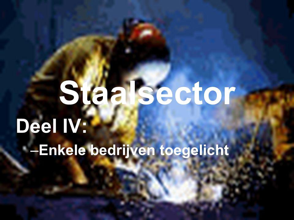 Staalsector Deel IV: –Enkele bedrijven toegelicht