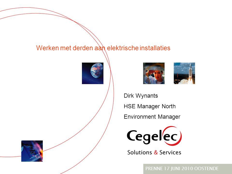 Werken met derden aan elektrische installaties PRENNE 17 JUNI 2010 OOSTENDE Dirk Wynants HSE Manager North Environment Manager