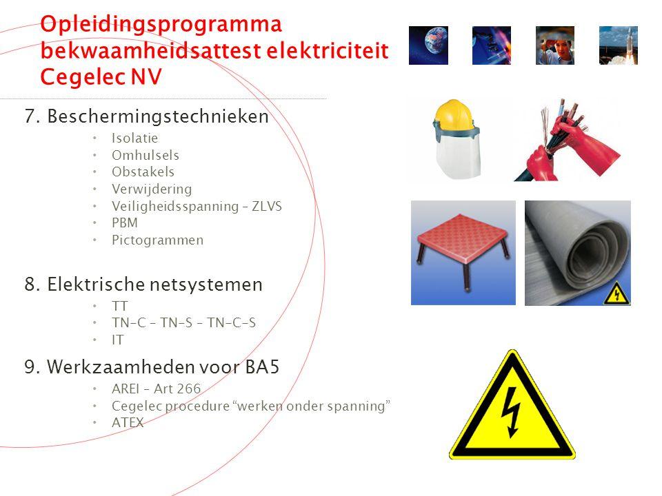 Opleidingsprogramma bekwaamheidsattest elektriciteit Cegelec NV 7.