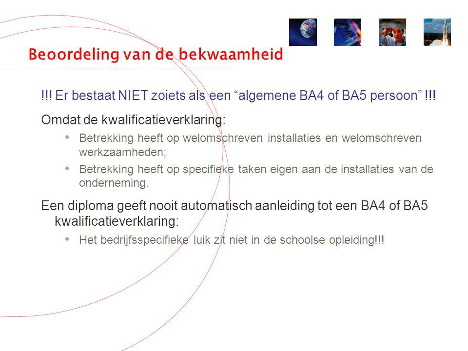 Beoordeling van de bekwaamheid !!. Er bestaat NIET zoiets als een algemene BA4 of BA5 persoon !!.