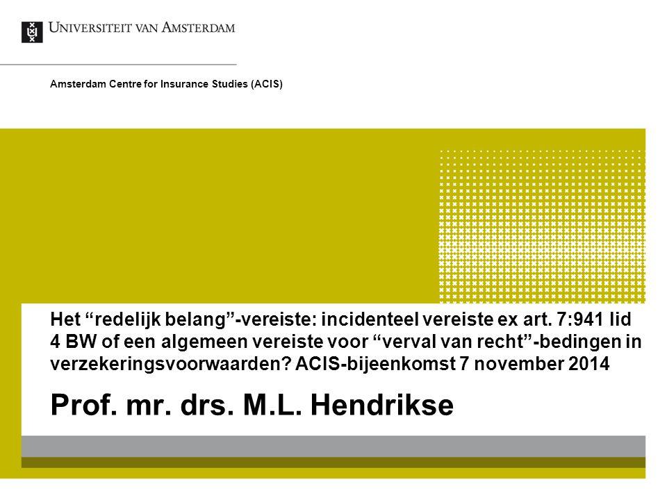 """Het """"redelijk belang""""-vereiste: incidenteel vereiste ex art. 7:941 lid 4 BW of een algemeen vereiste voor """"verval van recht""""-bedingen in verzekeringsv"""