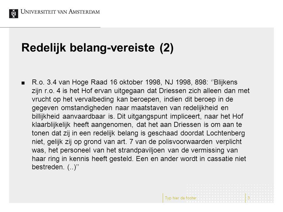 Redelijk belang vereiste (13) Vervolg: ''De Commissie is van oordeel dat het beroep door Aangeslotene op artikel 9 van de toepasselijke verzekeringsvoorwaarden in het onderhavige geval voldoet aan de eisen van redelijkheid en billijkheid nu Aangeslotene is overgegaan tot uitkering van 75% van de door haar bedongen waarde van de verzekerde diensten als omschreven in de dekkingsbijlage.