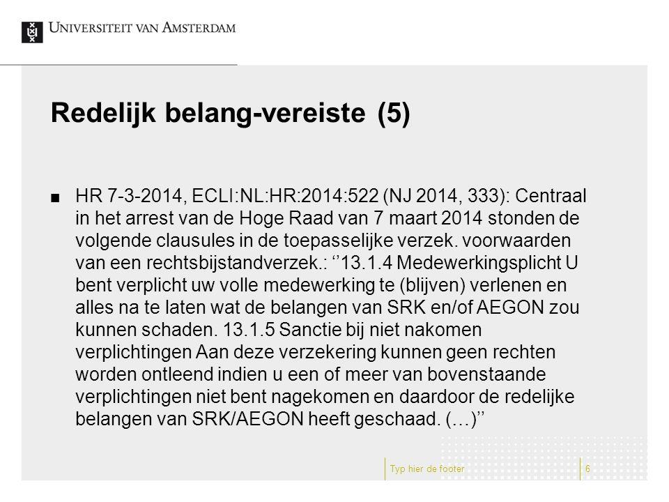 Redelijk belang-vereiste (5) HR 7-3-2014, ECLI:NL:HR:2014:522 (NJ 2014, 333): Centraal in het arrest van de Hoge Raad van 7 maart 2014 stonden de volg