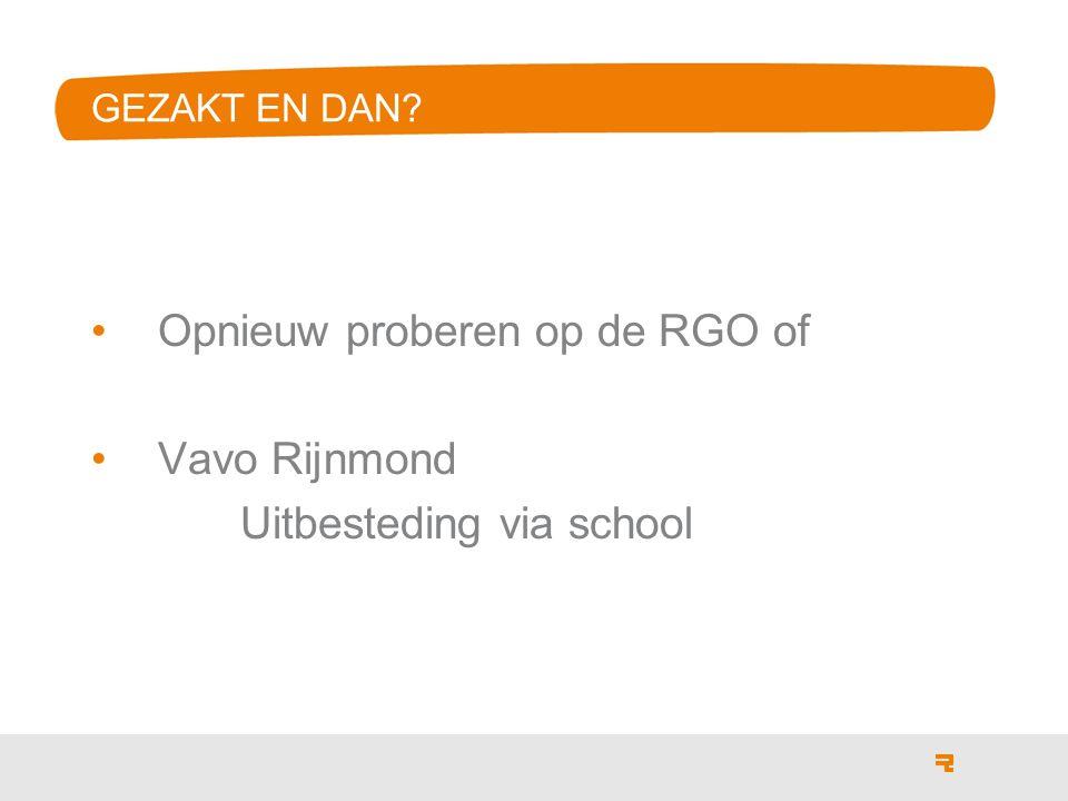 GEZAKT EN DAN Opnieuw proberen op de RGO of Vavo Rijnmond Uitbesteding via school
