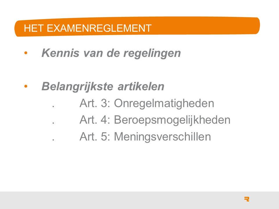 Kennis van de regelingen Belangrijkste artikelen.Art.