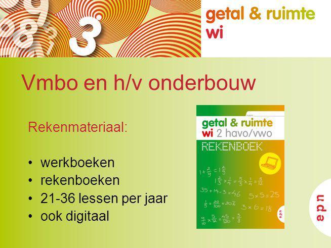 Vmbo en h/v onderbouw Rekenmateriaal: werkboeken rekenboeken 21-36 lessen per jaar ook digitaal