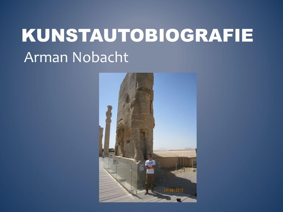 KUNSTAUTOBIOGRAFIE Arman Nobacht