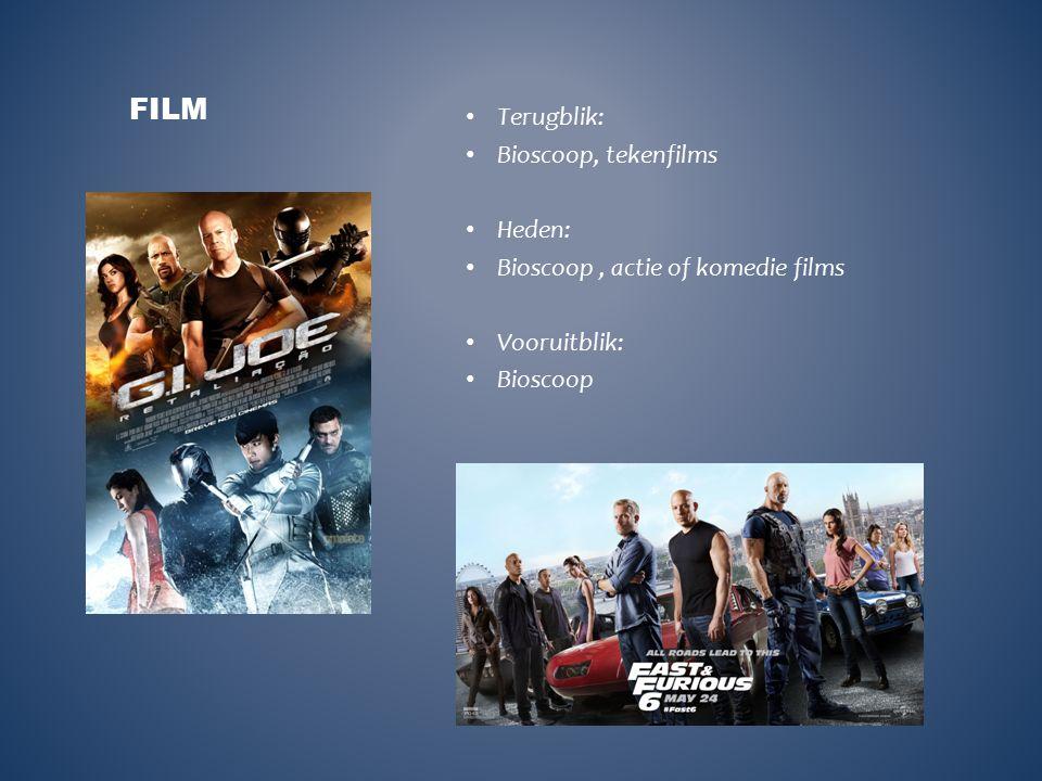 Terugblik: Bioscoop, tekenfilms Heden: Bioscoop, actie of komedie films Vooruitblik: Bioscoop FILM