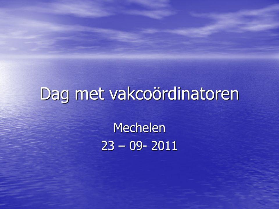 Dag met vakcoördinatoren Mechelen 23 – 09- 2011