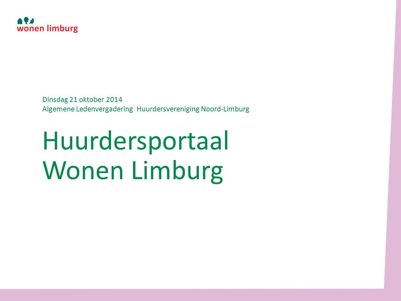Huurdersportaal Wonen Limburg Dinsdag 21 oktober 2014 Algemene Ledenvergadering Huurdersvereniging Noord-Limburg