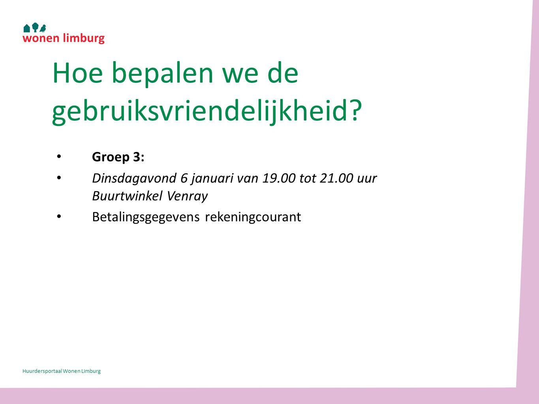 Groep 3: Dinsdagavond 6 januari van 19.00 tot 21.00 uur Buurtwinkel Venray Betalingsgegevens rekeningcourant Hoe bepalen we de gebruiksvriendelijkheid.