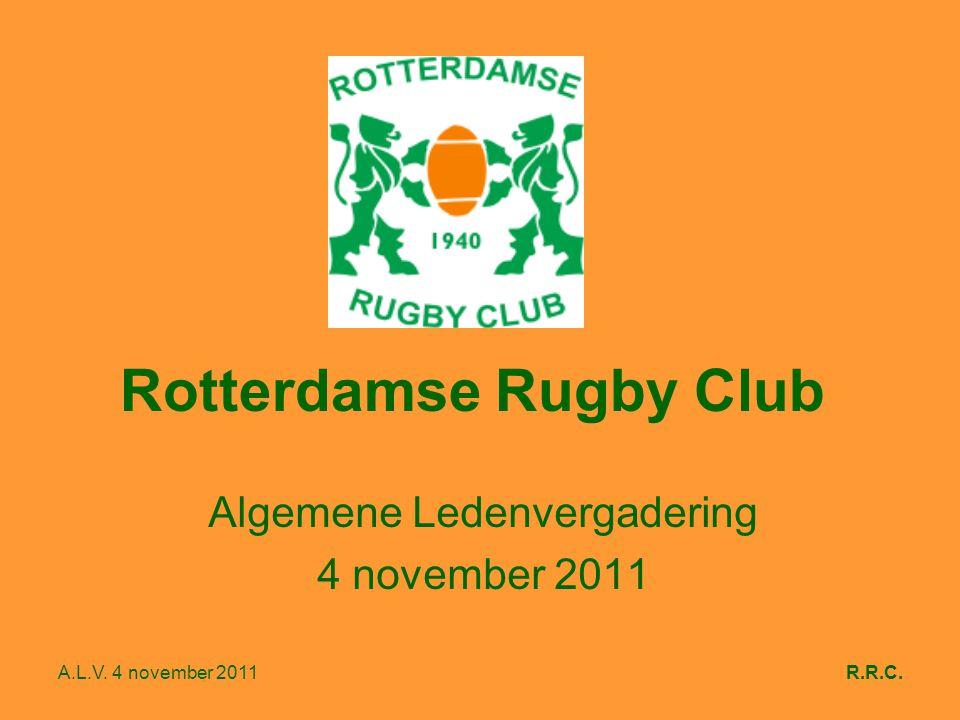 A.L.V. 4 november 2011R.R.C. Rotterdamse Rugby Club Algemene Ledenvergadering 4 november 2011