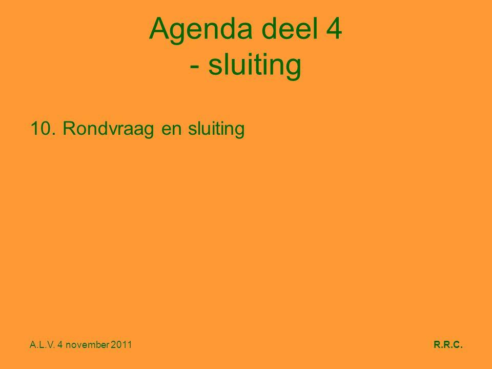A.L.V. 4 november 2011R.R.C. Agenda deel 4 - sluiting 10.Rondvraag en sluiting
