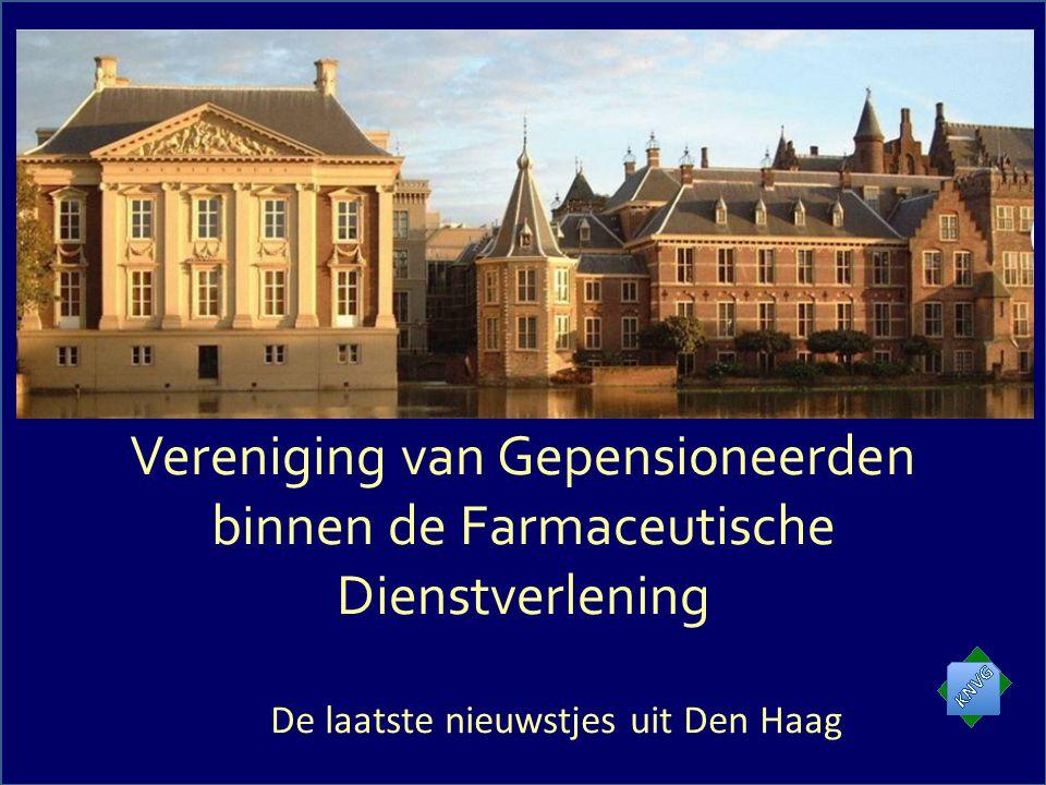 Vereniging van Gepensioneerden binnen de Farmaceutische Dienstverlening De laatste nieuwstjes uit Den Haag