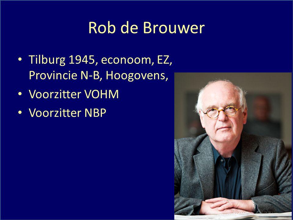 Rob de Brouwer Tilburg 1945, econoom, EZ, Provincie N-B, Hoogovens, Voorzitter VOHM Voorzitter NBP