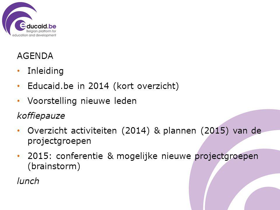 AGENDA Inleiding Educaid.be in 2014 (kort overzicht) Voorstelling nieuwe leden koffiepauze Overzicht activiteiten (2014) & plannen (2015) van de proje