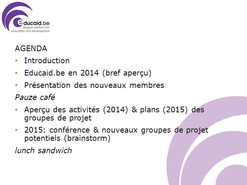 AGENDA Introduction Educaid.be en 2014 (bref aperçu) Présentation des nouveaux membres Pauze café Aperçu des activités (2014) & plans (2015) des groupes de projet 2015: conférence & nouveaux groupes de projet potentiels (brainstorm) lunch sandwich