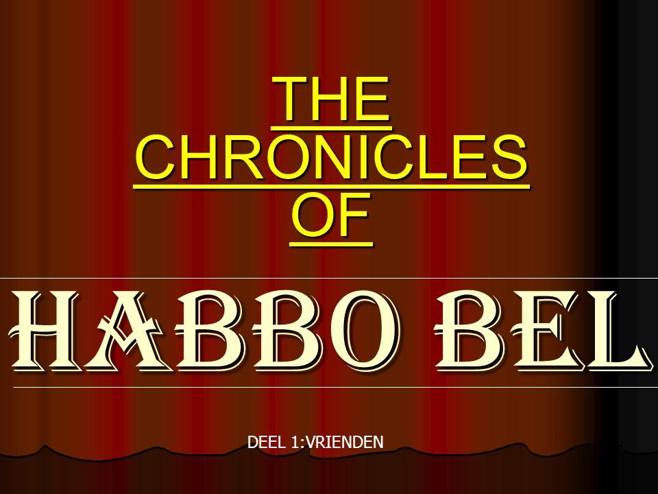 HABBO BEL THE CHRONICLES OF DEEL 1:VRIENDEN