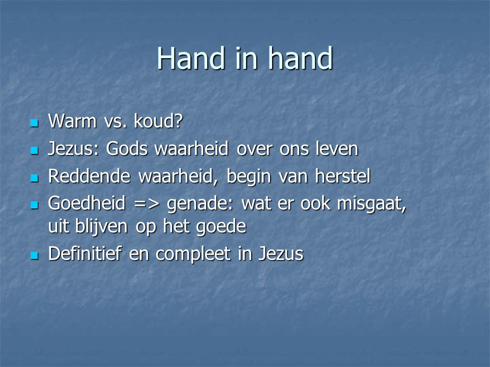 Hand in hand Warm vs. koud. Warm vs. koud.