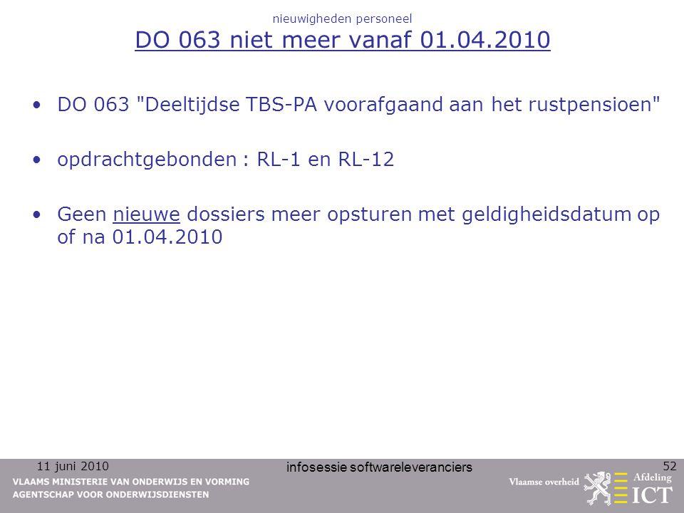 11 juni 2010 infosessie softwareleveranciers 52 nieuwigheden personeel DO 063 niet meer vanaf 01.04.2010 DO 063