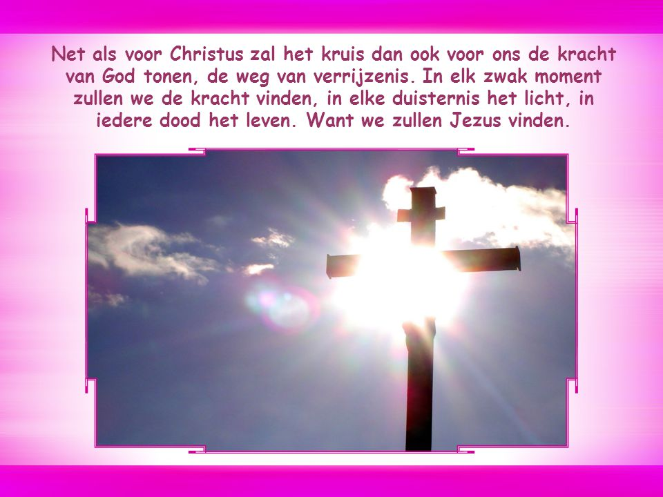 Ons kruis dragen met Hem.Weten dat we daarin niet alleen zijn.