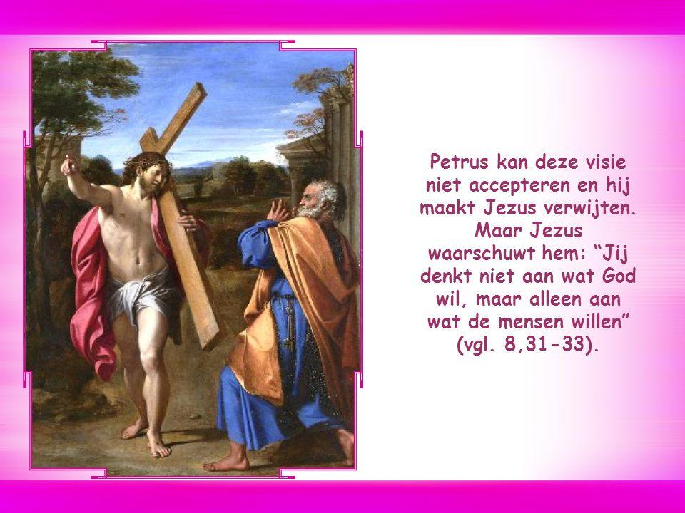 Petrus kan deze visie niet accepteren en hij maakt Jezus verwijten.
