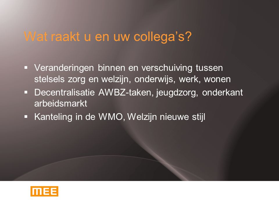 Zorgen over bezuinigingen: passend onderwijs Wajong/WIA reïntegratie AWBZ: decentralisatie (en bezuiniging) begeleiding wegvallen begeleiding IQ 70-85 bezuinigingen SW-voorziening passend onderwijs (RENN4/AB!)