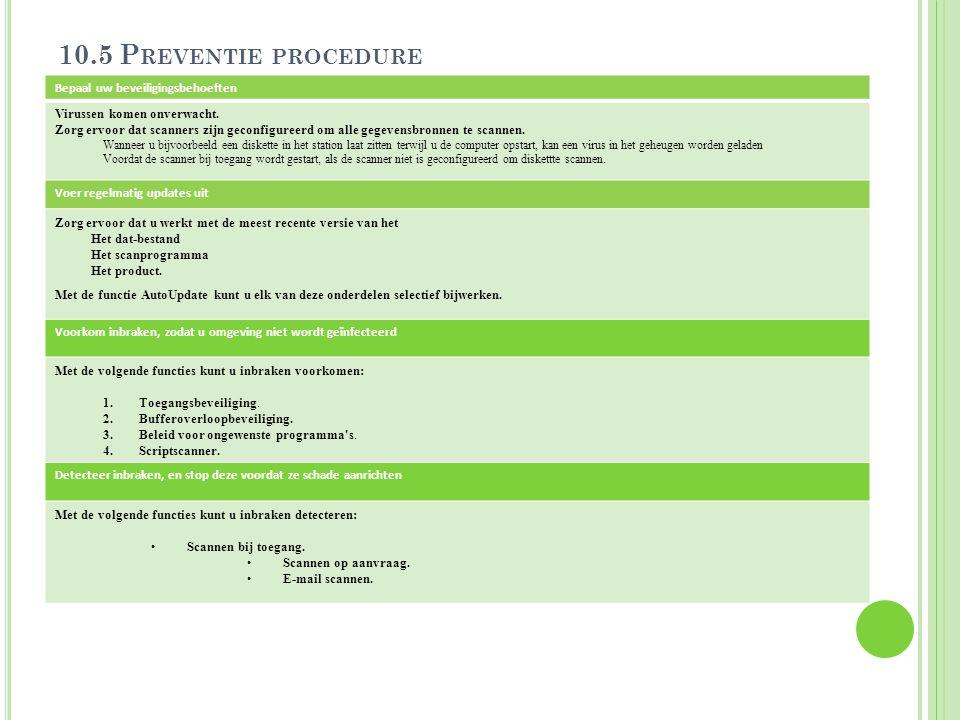 10.5 P REVENTIE PROCEDURE Bepaal uw beveiligingsbehoeften Virussen komen onverwacht. Zorg ervoor dat scanners zijn geconfigureerd om alle gegevensbron