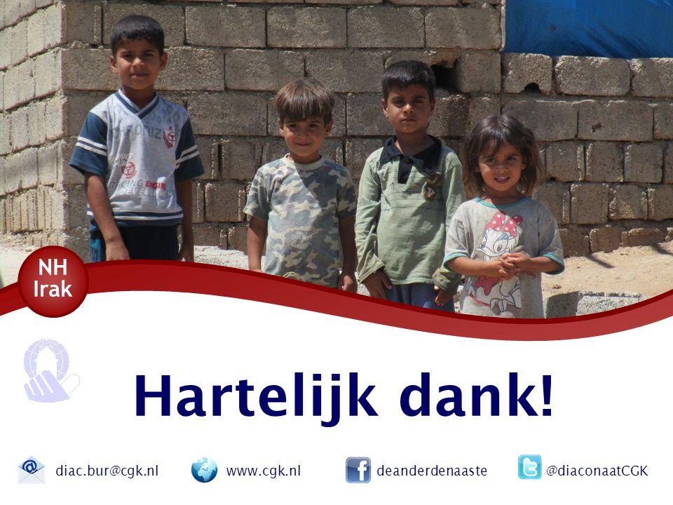 Hartelijk dank! NH Irak diac.bur@cgk.nl www.cgk.nl deanderdenaaste @diaconaatCGK