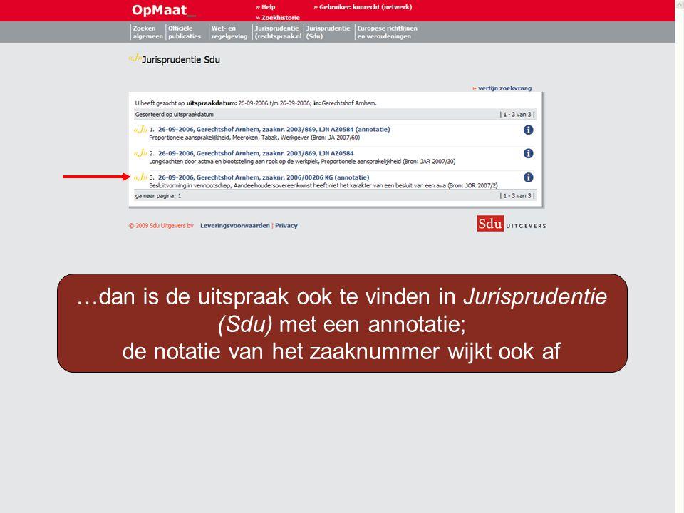 Samenvatting Vul het LJ-nummer in bij vrije zoekterm (in het scherm: zoeken algemeen), voorafgegaan door Jur: of Vul het LJ-nummer in bij LJ-Nummer in het zoekscherm van Jurisprudentie (rechtspraak.nl) of bij zaak nr./LJN van Jurisprudentie (Sdu) Let op: Het kan zijn dat een uitspraak in Jurisprudentie (Sdu) zo niet gevonden wordt; zoek in dat geval met andere gegevens