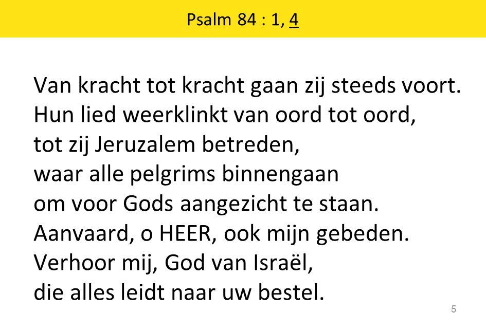 Gezang 456 : 2, 3 16 Stort, op onze bede, in ons hart uw vrede, en vervul ons met de kracht van uw Geest bij dag en nacht.