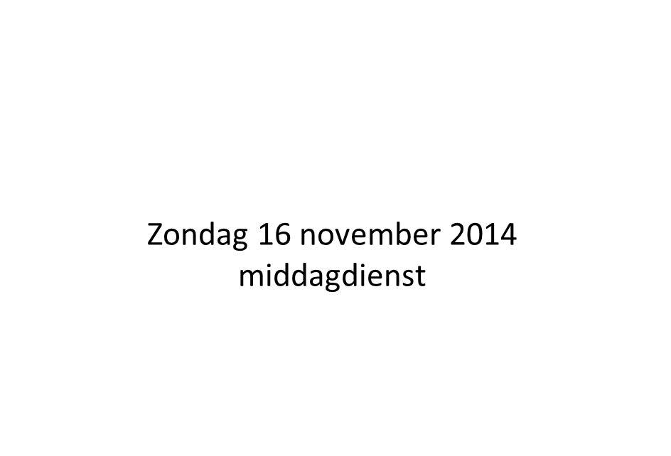 Zondag 16 november 2014 middagdienst