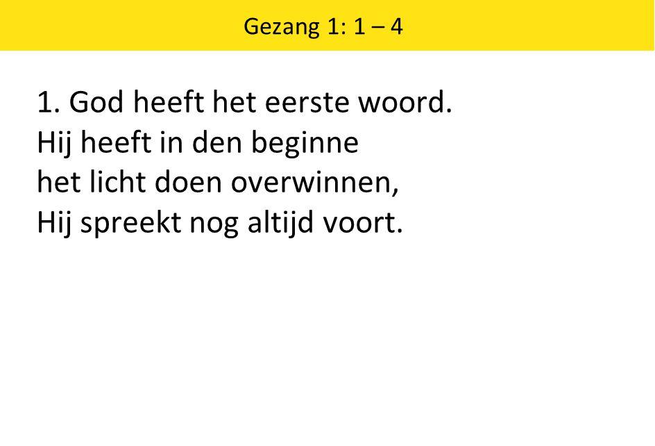 2.God heeft het eerste woord.