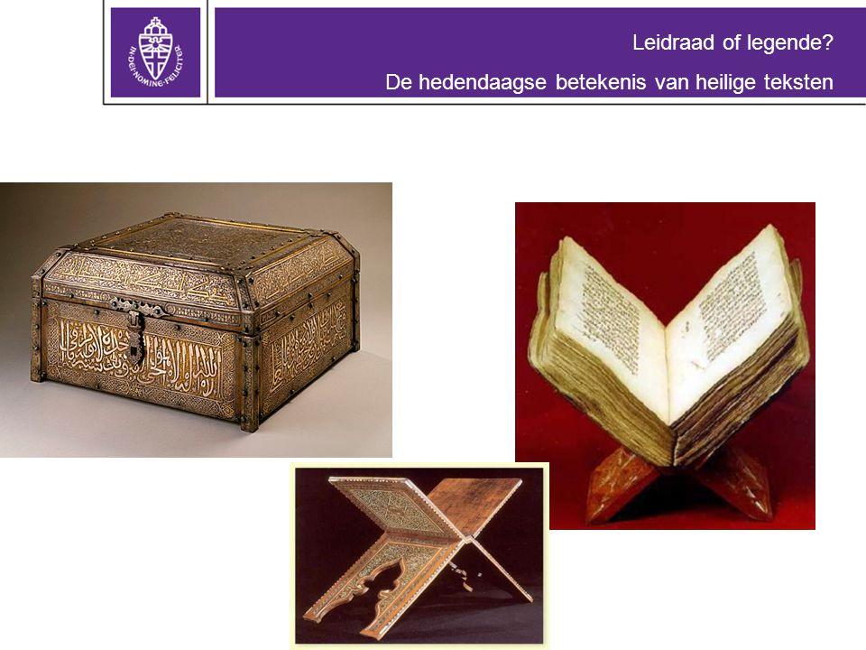 Leidraad of legende De hedendaagse betekenis van heilige teksten