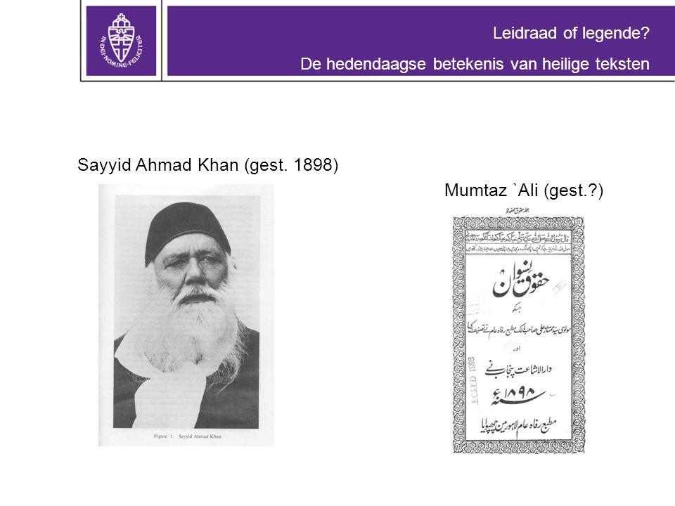 Leidraad of legende. De hedendaagse betekenis van heilige teksten Sayyid Ahmad Khan (gest.