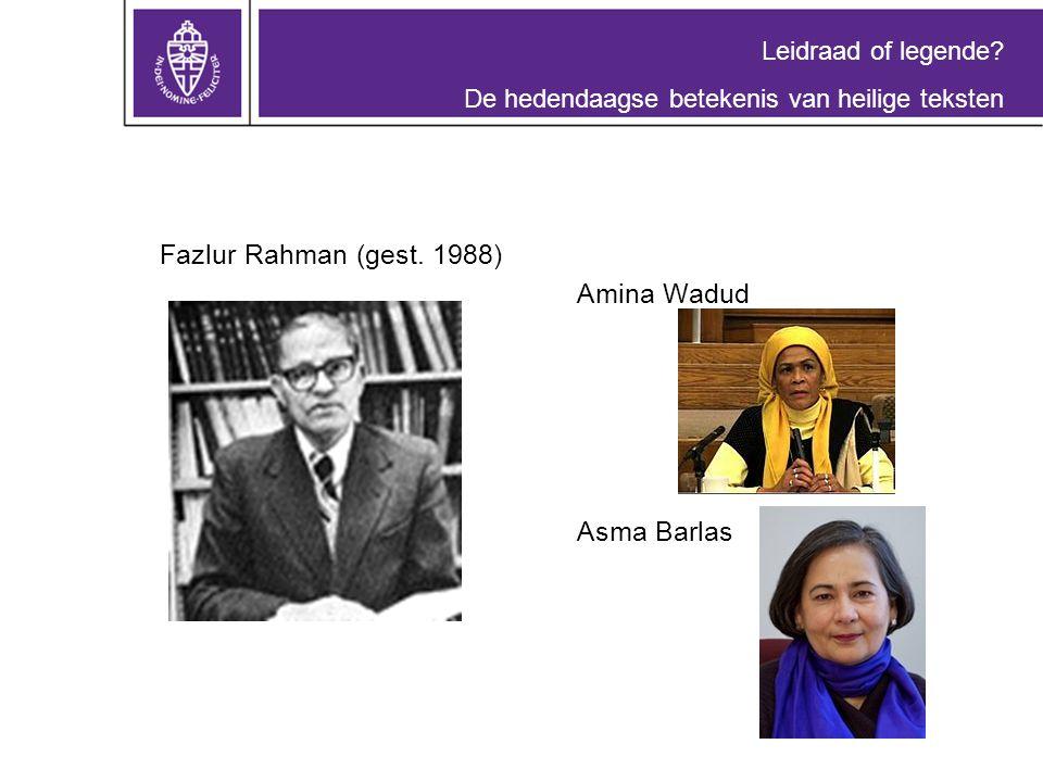 Leidraad of legende. De hedendaagse betekenis van heilige teksten Fazlur Rahman (gest.